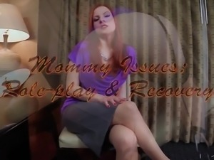 Mommy Issues: Role-Play & Recovery by Lady Fyre POV Taboo