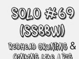 Solo #69 (SSBBW) Redhead Grunting & Oinking like a Pig